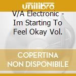 I'm starting to feel ok vol.5 cd cd musicale di Artisti Vari