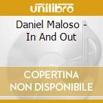 Daniel maloso-in and out cd cd musicale di Maloso Daniel