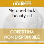Metope-black beauty cd cd musicale di Metope
