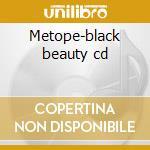 Metope-black beauty cd cd musicale di Metope
