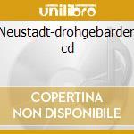 Neustadt-drohgebarden cd cd musicale di Neustadt