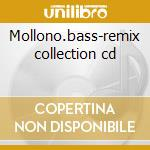 Mollono.bass-remix collection cd cd musicale di Mollono.bass