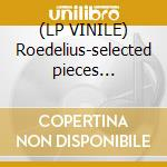 (LP VINILE) Roedelius-selected pieces 1990-2011lp+cd lp vinile di Roedelius