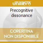 Precognitive dissonance cd musicale