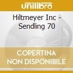 Sendling 70 cd musicale di Inc. Hiltmeyer