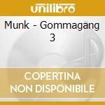 GOMMA GANG 3 cd musicale di ARTISTI VARI