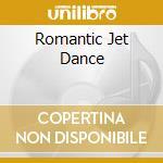 ROMANTIC JET DANCE cd musicale di RODION
