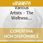 Wellness lounge cd musicale di Artisti Vari