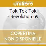 Revolution 69 dig. 10 cd musicale di TOK TOK TOK