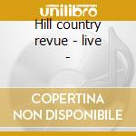 Hill country revue - live - cd musicale di North mississippi allstars