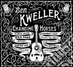 CHANGING HORSES cd musicale di Ben Kweller