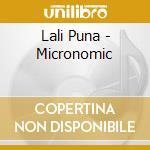 MICRONOMIC cd musicale di Puna Lali