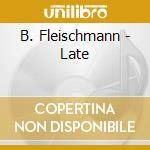 LATE                                      cd musicale di FLEISCHMANN/WEIXELBAUM
