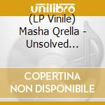 (LP VINILE) Unsolved remained lp vinile di MASHA QRELLA
