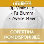 (LP VINILE) LP - FS BLUMM             - ZWEITE MEER lp vinile di Blumm Fs