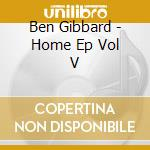 HOME EP VOL V cd musicale di GIBBARD BEN & ANDREW KENNY