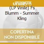 (LP VINILE) LP - FS BLUMM             - SUMMER KLING lp vinile di Blumm Fs