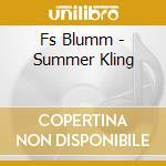 CD - FS BLUMM - SUMMER KLING cd musicale di F.S.BLUMM