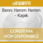 KAJAK cd musicale di BENNI HEMM HEMM