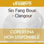 CLANGOUR cd musicale di SIN FANG BOUS