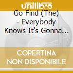 EVERYBODY KNOWS IT'S GONNA HAPPEN ONLY N  cd musicale di Find Go
