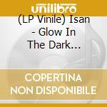 (LP VINILE) GLOW IN THE DARK SAFARISET                lp vinile di ISAN