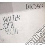 Walzer oder nicht cd musicale di DUO505