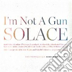 I?m not a gun cd musicale di SOLACE