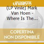 (LP VINILE) Where is the truth lp vinile di Mark Van hoen