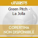 LA JOLLA                                  cd musicale di Pitch Green