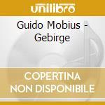 GEBIRGE                                   cd musicale di Guido Mobius