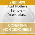INTERSTELLAR GURU AND ZERO                cd musicale di ACID MOTHERS TEMPLE