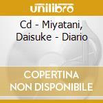 CD - MIYATANI, DAISUKE - DIARIO cd musicale di MIYATANI, DAISUKE
