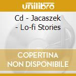 CD - JACASZEK - LO-FI STORIES cd musicale di JACASZEK