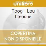 CD - TOOG - LOU ETENDUE cd musicale di TOOG