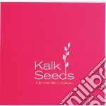 CD - V/A - KALK SEEDS cd musicale di Artisti Vari