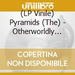 (LP VINILE) Pyramids-otherworldly dlp lp vinile di Pyramids