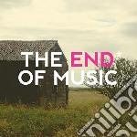 The end* of music cd musicale di De la mancha