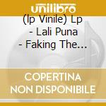 (LP VINILE) LP - LALI PUNA            - FAKING THE BOOKS lp vinile di Puna Lali