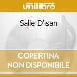 SALLE D'ISAN                              cd musicale di ISAN