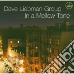 Dave Liebman Group - In A Mellow Tone cd musicale di Dave liebman group