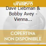 Vienna dialogues cd musicale di Dave liebman & bobby