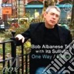 Bob Albanese Trio & Ira Sullivan - One Way/Detour cd musicale di ALBANESE BOB TRIO &