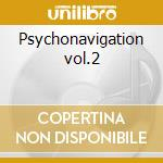 Psychonavigation vol.2 cd musicale di Namlook/laswell
