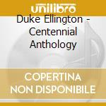 Centennial anthology cd musicale di Duke & hi Ellington