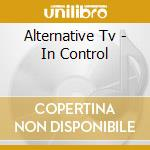 In control cd musicale di Tv Alternative