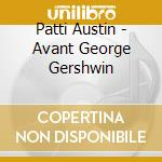 AVANT GERSHWIN cd musicale di PATTI AUSTIN