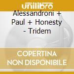 Tridem cd musicale di Alessandroni/paul/ho