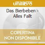 CD - DAS BIERBEBEN - ALLES FALLT cd musicale di DAS BIERBEBEN