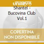 BUCOVINA CLUB VOL.1 cd musicale di SHANTEL